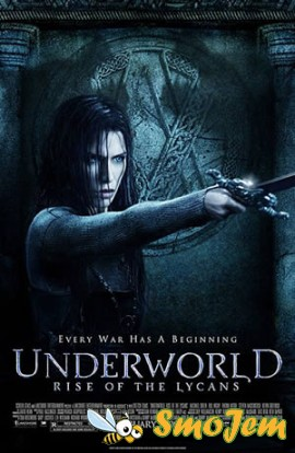 ������ ��� 3: ��������� ������� / Underworld: Rise of the Lycans