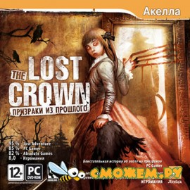 The Lost Crown: Призраки из прошлого / The Lost Crown: A Ghosthunting Adventure