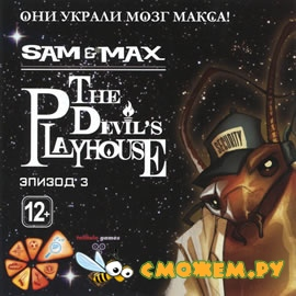 ��� � ����. 3-� �����. ������ 3. ��� ������ ���� �����! / Sam & Max: The Devil's Playhouse Episode 3: They Stole Max's Brain!