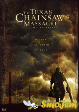 ��������� ����� ����������. ������ / The Texas Chainsaw Massacre: The Beginning