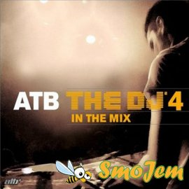 ATB - The DJ 4 In The Mix